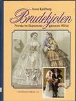 """""""Brudekjolen norske bryllupsmoter gjennom 400 år"""" av Anne Kjellberg"""
