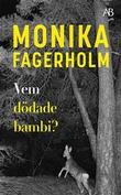 """""""Vem dödade Bambi?"""" av Monika Fagerholm"""