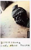 """""""Bipersonar roman"""" av Carl Frode Tiller"""