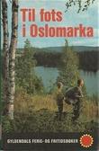 """""""Til fots i Oslomarka, Drammens Nordmark og Stormarka"""" av Oslo og omegn turistforening"""