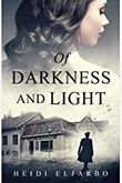 """Of Darkness and Light A Soli Hansen Mystery #1"" av Heidi Eljarbo"