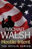 """""""Hostile intent"""" av Michael Walsh"""