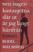 """""""Den dagen kastanjarna slår ut är jag långt härifrån"""" av Bodil Malmsten"""