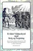 """""""Et lidet viidnesbyrd mod krig og fægtning Søren Olsens militærnektersak fra 1848"""" av Hans Eirik Aarek"""