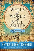 """While The World is still Asleep The Century Trilogy #1"" av Durst-Benning"