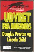 """""""Udyret fra Amazonas"""" av Douglas Preston"""