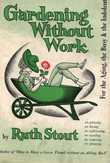 """Gardening Without Work"" av Ruth Stout"