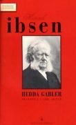 """""""Hedda Gabler - skuespill i fire akter"""" av Henrik Ibsen"""