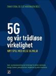 """""""5G - og vår trådløse virkelighet høyt spill med helse og miljø"""" av Einar Flydal"""
