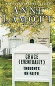 """Grace (Eventually) Thoughts on Faith"" av Anne Lamott"