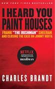 """""""I heard you paint houses"""" av Charles Brandt"""