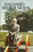 """Fluer i munnen Randbemerkninger i en barsk samtid (Norwegian Edition)"" av Hallvard Rieber-Mohn"