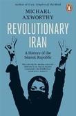 """""""Revolutionary Iran A history of the Islamic Republic"""" av Michael Axworthy"""