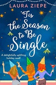 """'Tis the Season to be Single"" av Laura Ziepe"