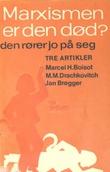 """""""Marxismen - er den død? den rører jo på seg"""" av Jan Brøgger"""