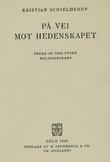 """""""På vei mot hedenskapet Trekk av den tyske religionskamp"""" av Kristian Schjelderup"""