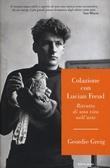 """""""Colazione con Lucian Freud Ritratto di una vita nell'arte"""" av Geordie Greig"""