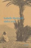 """Södra Oran"" av Isabelle Eberhardt"