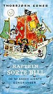 """""""Kaptein Sorte Bill og 40 andre kjente Egner - viser"""" av Thorbjørn Egner"""