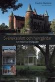 """""""Svenska slott och herrgårdar en historisk reseguide"""" av Fredric Bedoire"""
