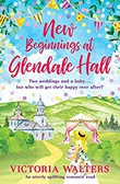 """New Beginnings at Glendale Hall (Glendale #2)"" av Victoria Walters"