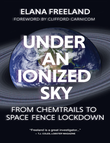 """Under an Ionized Sky From chemtrails to space fence lockdown"" av Elana Freeland"