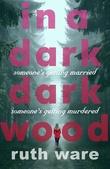 """""""In a Dark, Dark wood"""" av Ruth Ware"""