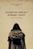 """""""Giordano Bruno Philosopher/Heretic"""" av Ingrid D. Rowland"""