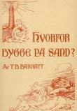 """""""Hvorfor bygge på sand?"""" av Thomas B. Barratt"""