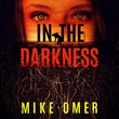 """In the darkness Zoe Bentley mystery. Book 2"" av Mike Omer"