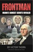 """""""Frontman Obama's Darkest Secrets Revealed"""" av Victor Thorn"""