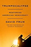 """Trumpocalypse Restoring American Democracy"" av David Frum"
