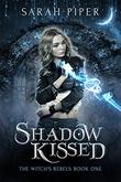 """""""Shadow Kissed A Reverse Harem Paranormal Romance"""" av Sarah Piper"""