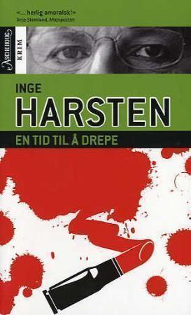 """""""En tid til å drepe"""" av Inge Harsten"""
