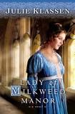 """""""Lady of Milkweed Manor"""" av Julie Klassen"""