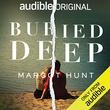 """Buried deep"" av Margot Hunt"