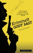 """""""Kriminelt Godt Sagt"""" av Knut Gørvell"""
