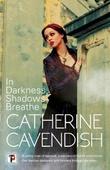 """In Darkness, Shadows Breathe"" av Catherine Cavendish"