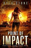 """Point of Impact A Post-Apocalyptic Survival Thriller (Nuclear Dawn)"" av Kyla Stone"