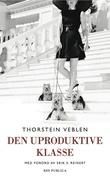 """""""Den uproduktive klasse"""" av Thorstein Veblen"""