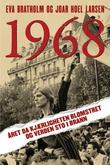"""""""1968 Året da kjærligheten blomstret og verden sto i brann"""" av Eva Bratholm"""