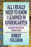 """""""Alt jeg egentlig trenger å vite lærte jeg i barnehagen"""" av Robert Fulghum"""