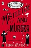 """""""Mistletoe and Murder A Murder Most Unladylike Mystery"""" av Robin Stevens"""