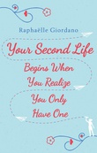 """Your Second Life Begins When You Realize You Only Have One"" av Raphaëlle Giordano"