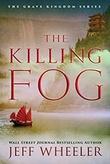 """""""The Killing Fog The Grave Kingdom #1"""" av Jeff Wheeler"""