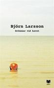 """""""Drømmer ved havet en roman"""" av Bjørn Larsson"""