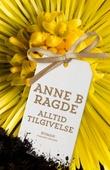 """""""Alltid tilgivelse"""" av Anne B. Ragde"""