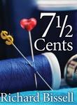 """""""7 1/2 cents"""" av Richard Bisell"""