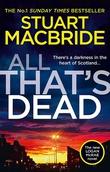 """""""All That's Dead"""" av Stuart Macbride"""