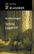 """""""Bortbytningen"""" av Selma Lagerlöf"""
